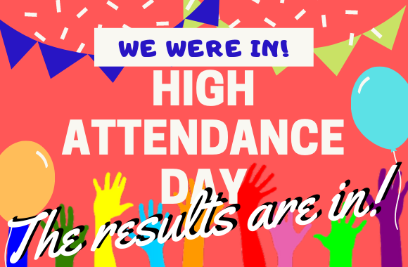 High Attendance Day logo with text the results are in